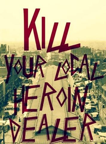 killyourlocalheroindealer-2015-12-19-18-10.jpg
