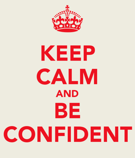 keepcalmbeconfident-2016-02-4-09-33.png